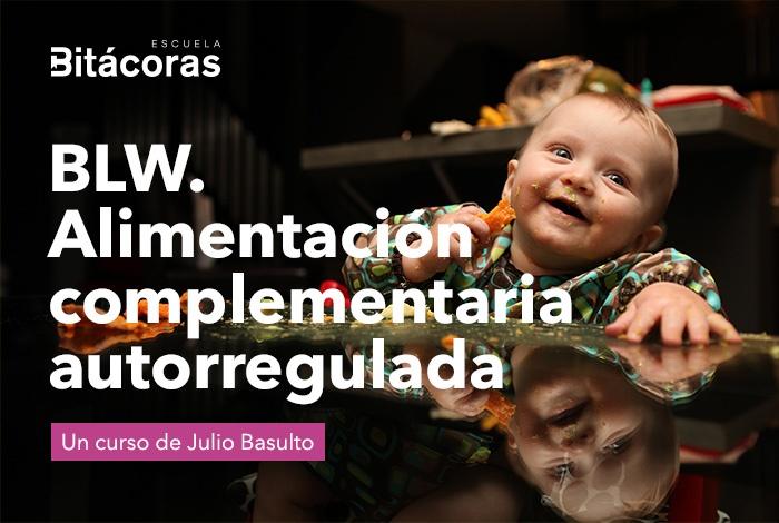 Curso Online sobre BLW de Julio Basulto - Alimentación Complementaria autorregulada