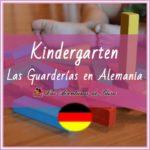 Las Guarderias en Alemania - Kindergarten - Krippe - Tagesmutter
