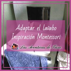 Adaptar lavabo a los niños inspiración Montessori - Imagen destacada - En el fondo se ve un lavabo hecho con cartón pintado y una pileta de plástico.