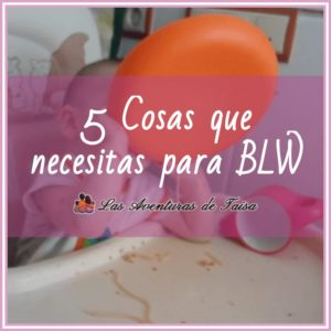 5 cosas qué hacen falta para BLW