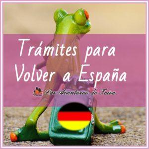 Trámites a realizar para volver a España - Dejar Alemania