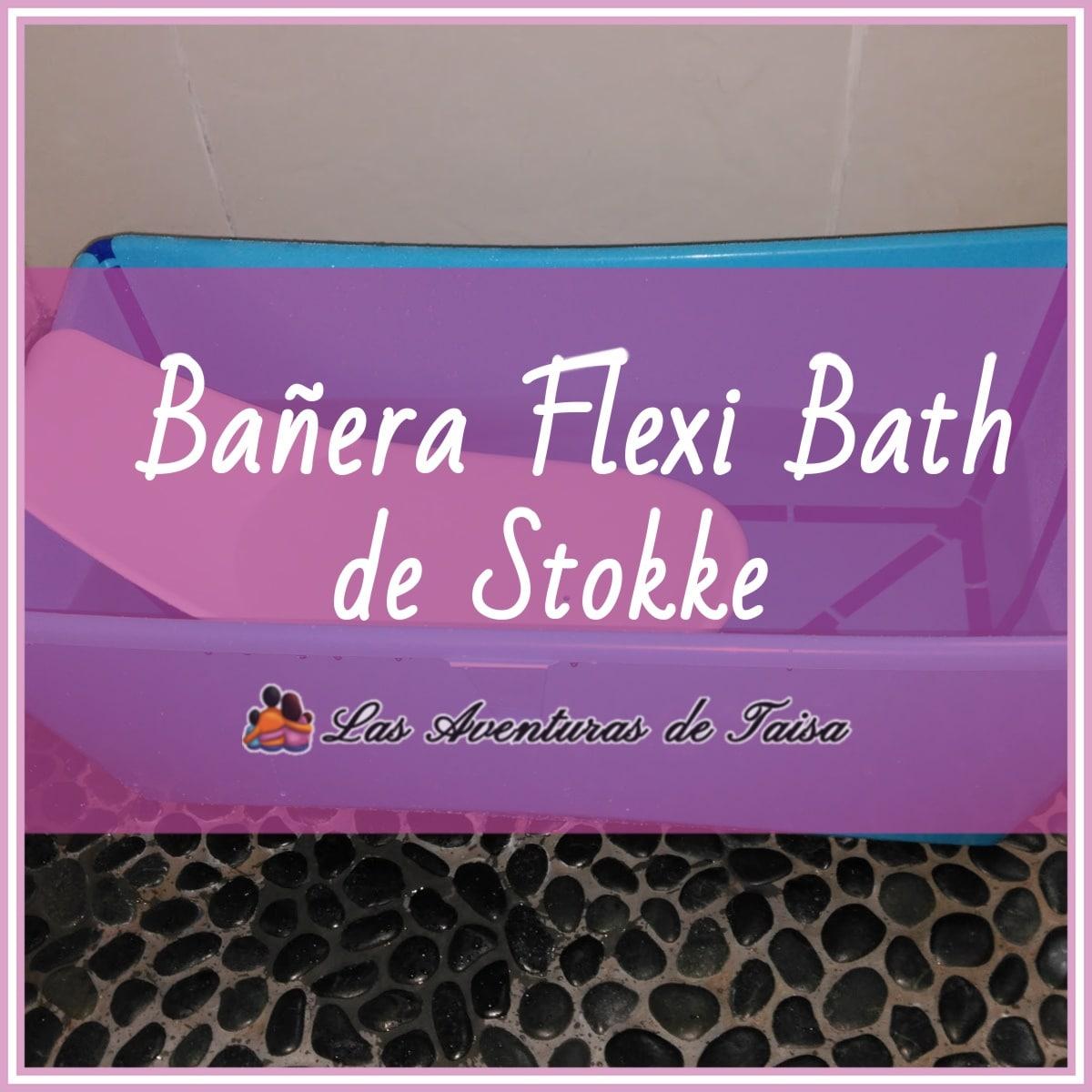 Flexi Bath de Stokke: La mejor Bañera para bebé