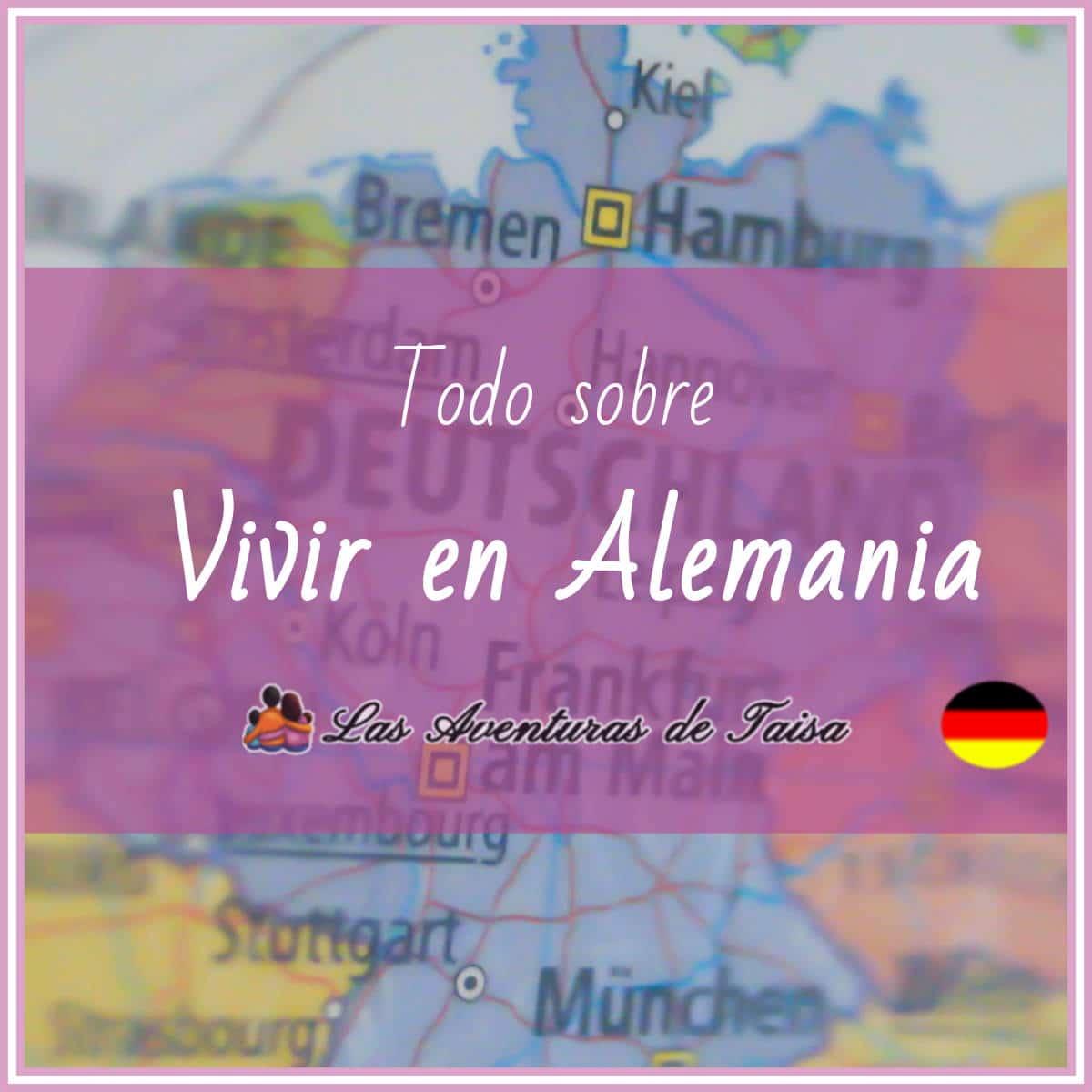 Vivir en Alemania 2019: Todo lo que necesitas saber