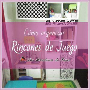 Cómo organizar rincones de juego para los niños - Especial para madres que trabajan desde casa