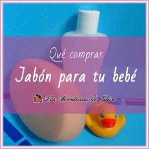 Qué jabón comprar para un Bebé recién nacido