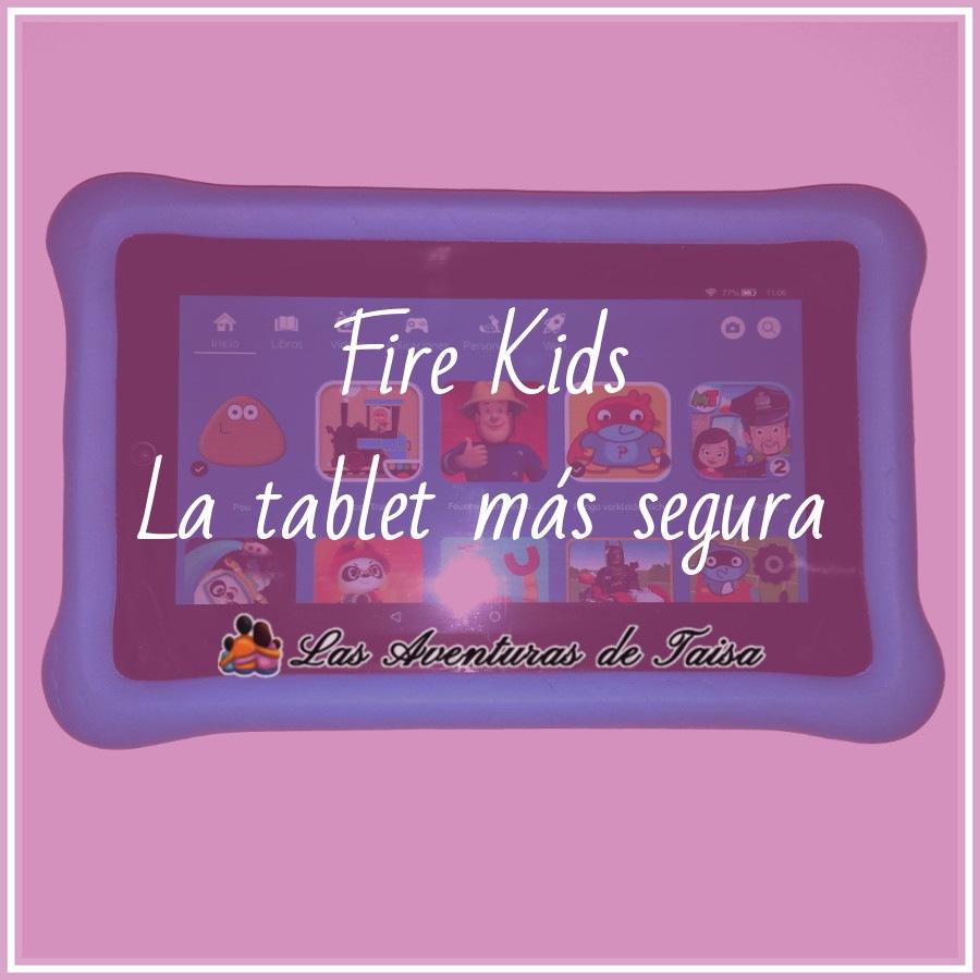 Tablet Fire Kids – Una tablet para niños con la que te sentirás segura