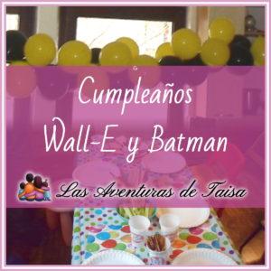 Cumpleaños de Robots, Wall-E y Batman.