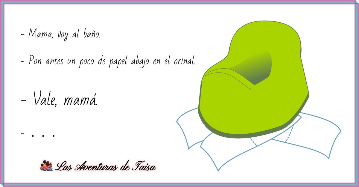 Para limpiar el orinal más fácil, pon papel abajo - Mamá, voy al baño. - Pon antes papel bajo el orinal. - Vale, mamá. - ... (Y el niño puso el papel DEBAJO del orinal, en vez de DENTRO). xD