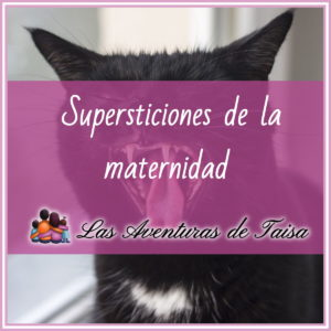 Supersticiones de la maternidad - eres supersticiosa