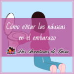 Cómo evitar las náuseas en el embarazo