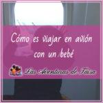 Como se viaja en avión con un bebé