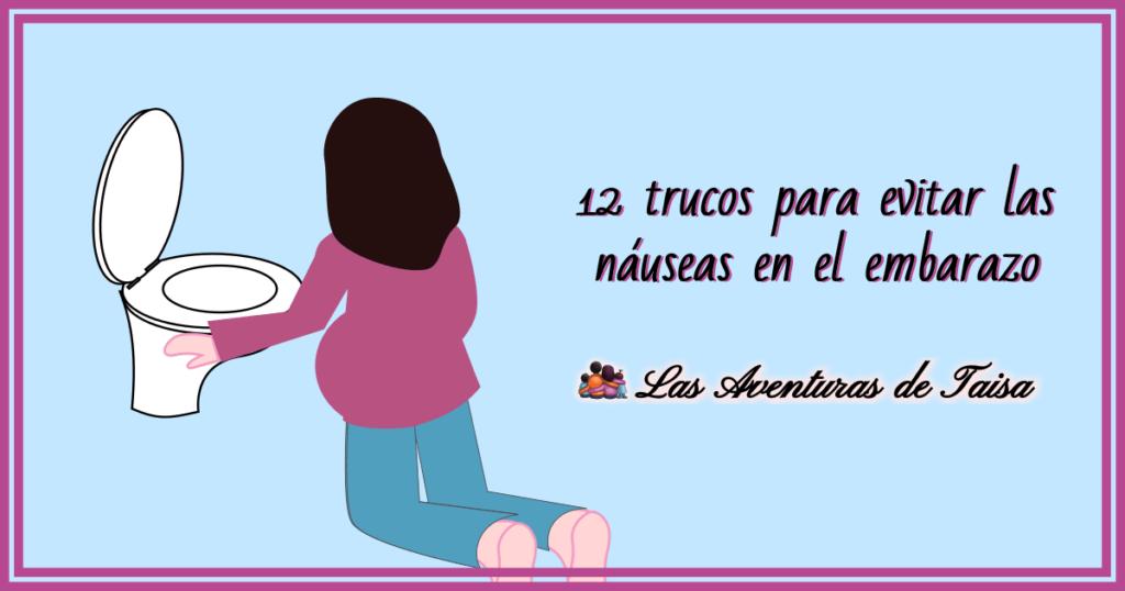 12 trucos para evitar las náuseas y vómitos en el embarazo