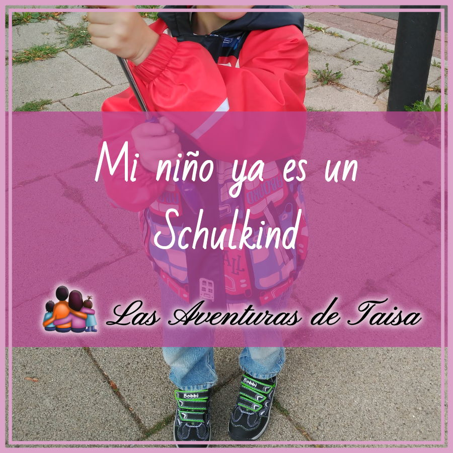 Schulkind: Mi niño se hace mayor