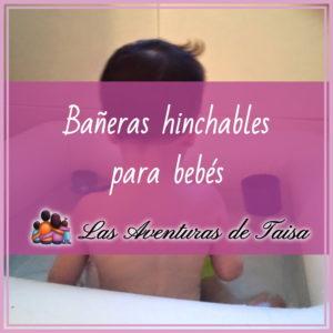 Bañeras hinchables para bebes y niños