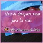 Ideas de desayunos sanos para niños