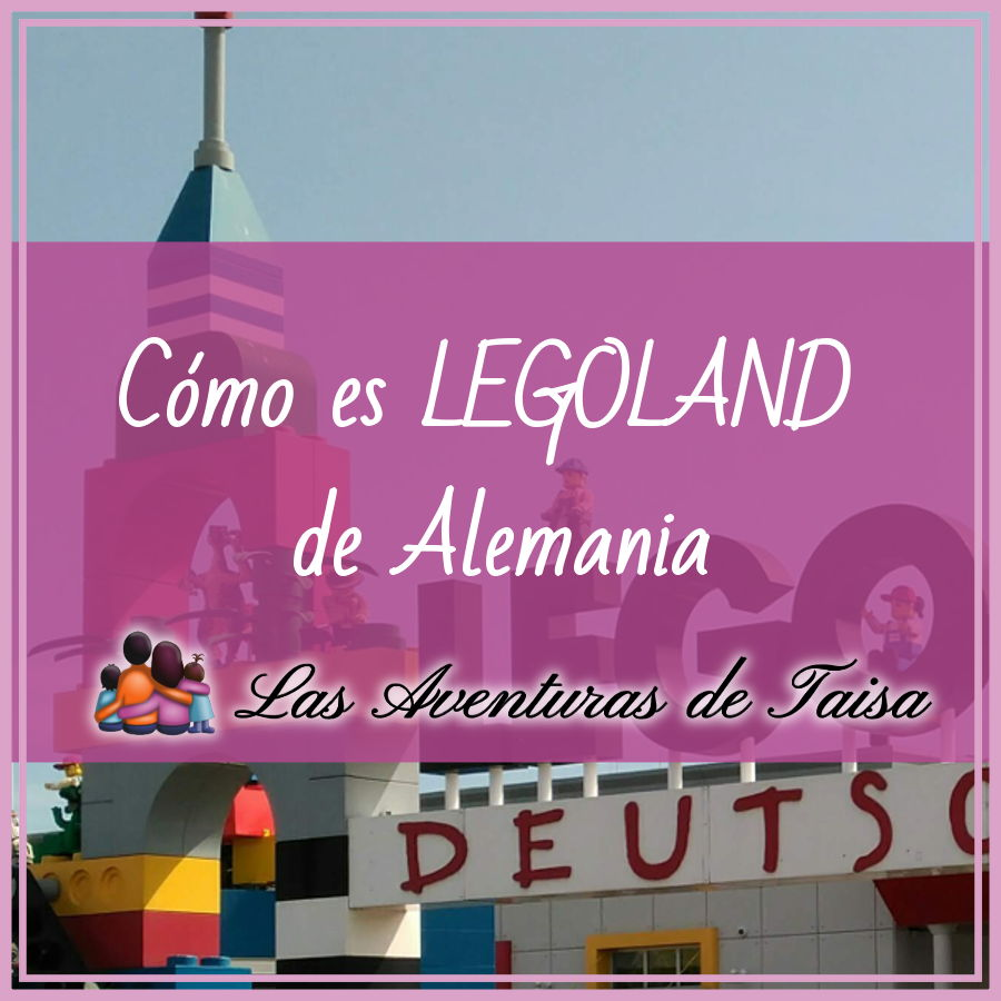 """LEGOLAND (Alemania): """"El lugar más chulo del mundo"""""""