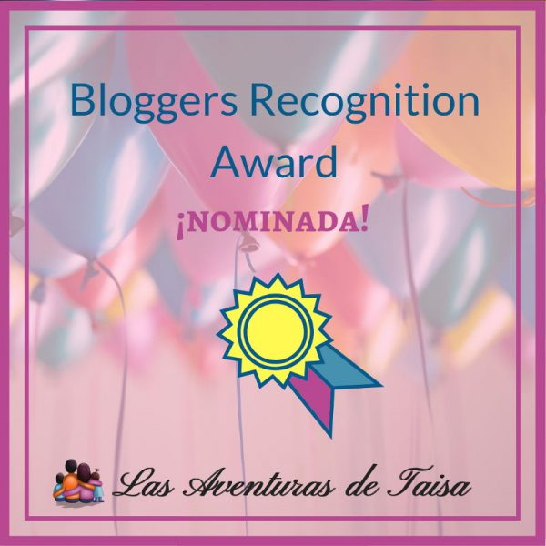 Nominada al Blogger Recognition Award