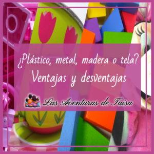 Juguetes de Plastico, metal, madera o tela